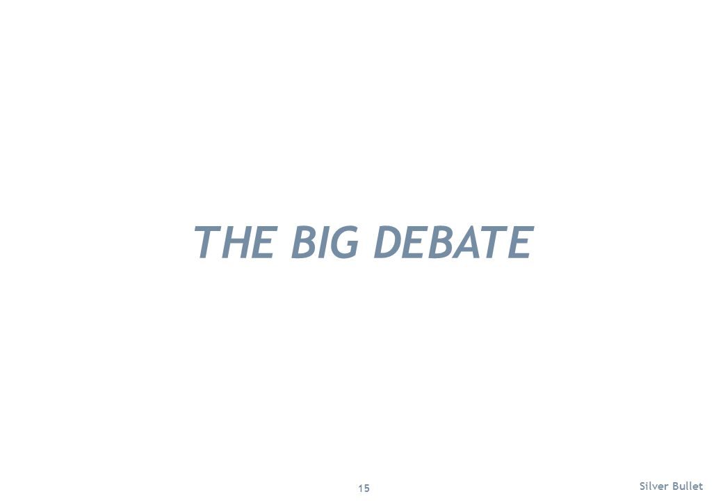 THE BIG DEBATE Silver Bullet 15