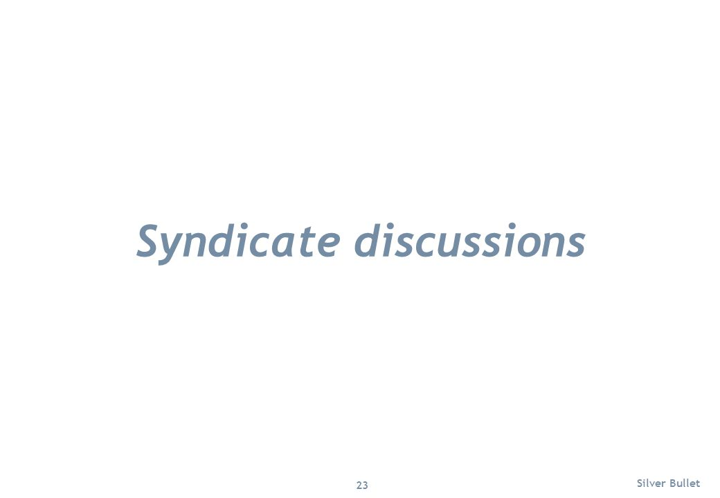Syndicate discussions Silver Bullet 23
