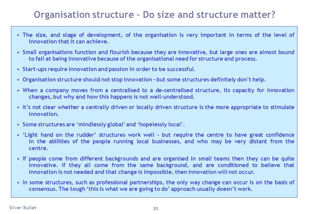 Organisation structure – Do size and structure matter? The size, and stage of development, of the organisation is very important in terms of the level