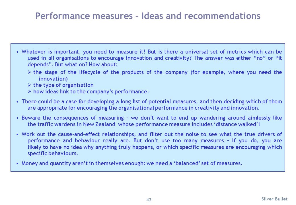 Performance measures – Ideas and recommendations Whatever is important, you need to measure it! But is there a universal set of metrics which can be u
