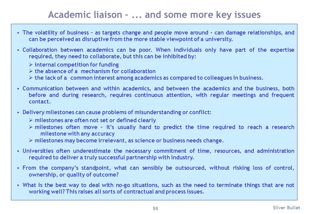 Academic liaison –... and some more key issues The volatility of business – as targets change and people move around – can damage relationships, and c
