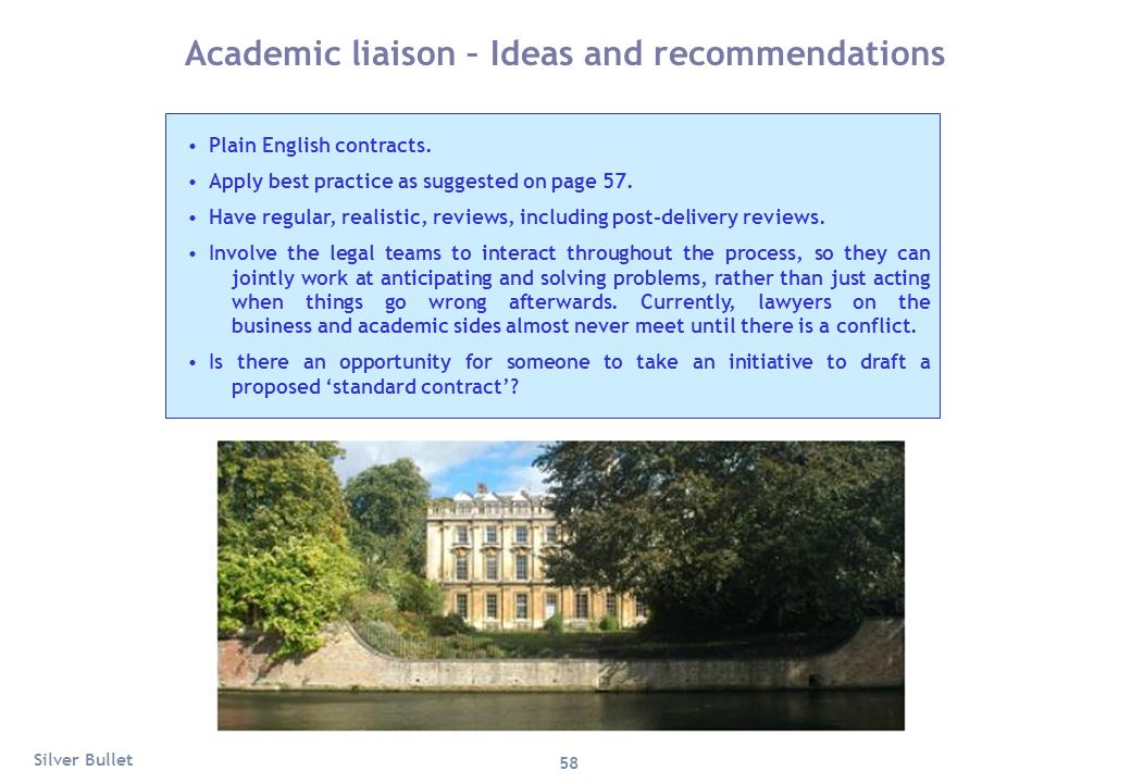 Academic liaison – Ideas and recommendations Plain English contracts. Apply best practice as suggested on page 57. Have regular, realistic, reviews, i
