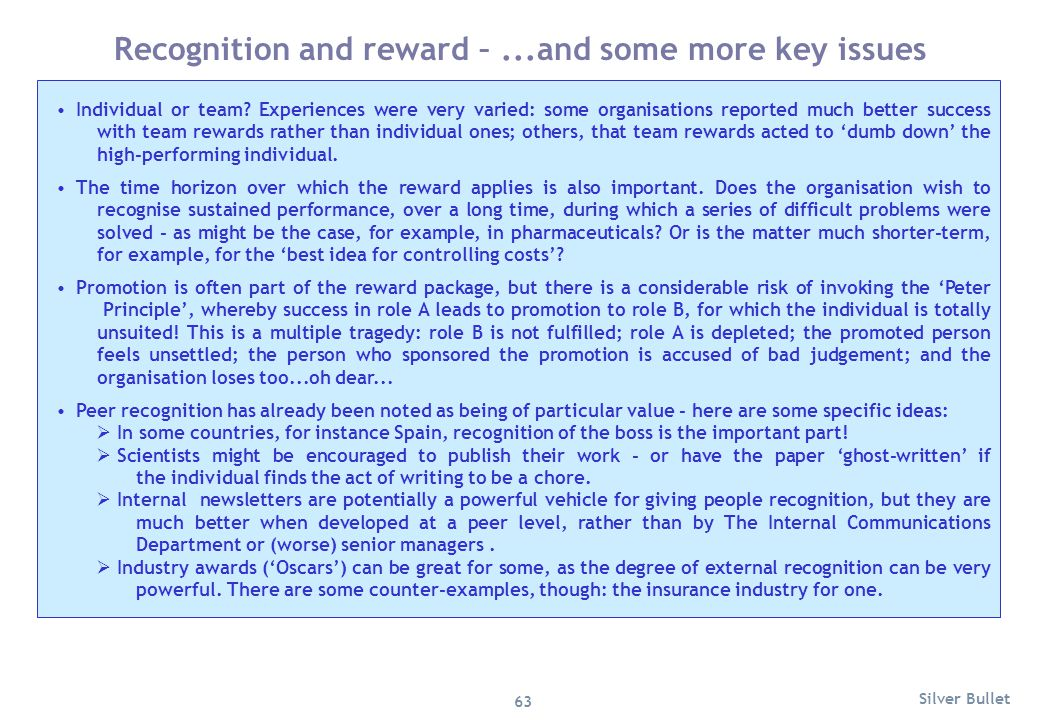 Recognition and reward –...and some more key issues Individual or team? Experiences were very varied: some organisations reported much better success