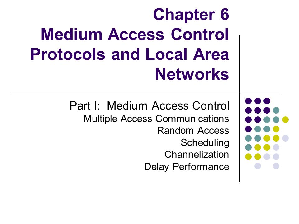Chapter 6 Medium Access Control Protocols and Local Area Networks Random Access