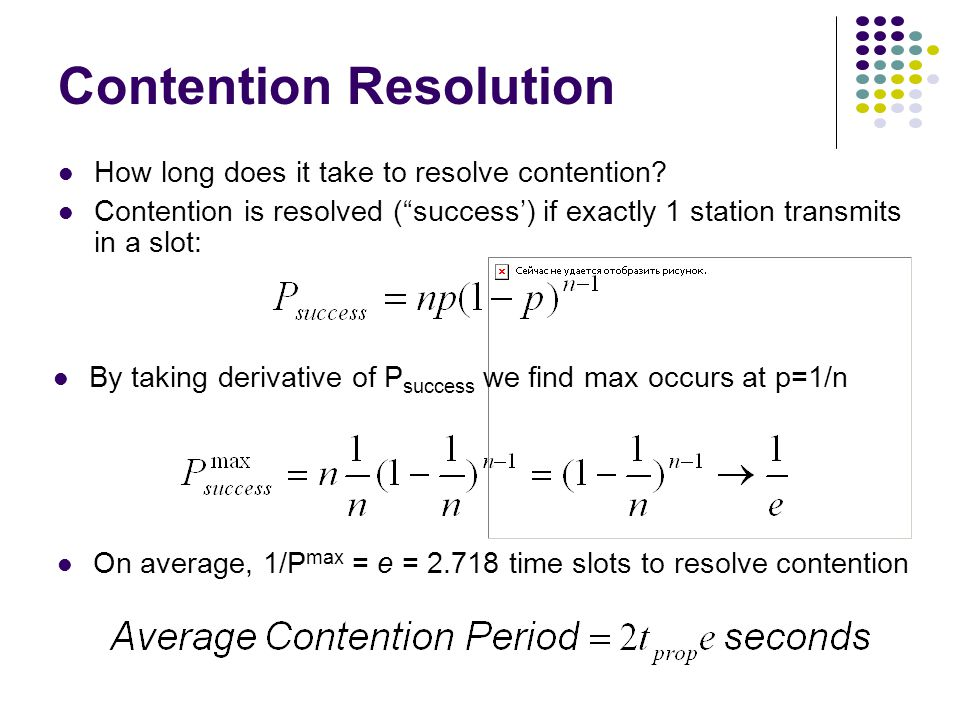 Contention Resolution How long does it take to resolve contention.