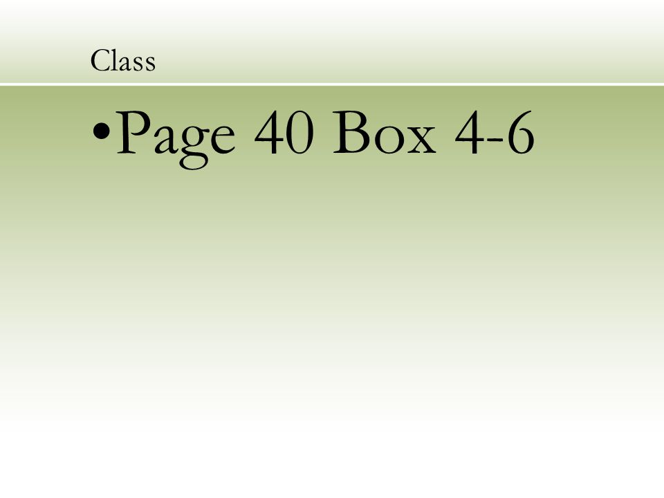 Class Page 40 Box 4-6