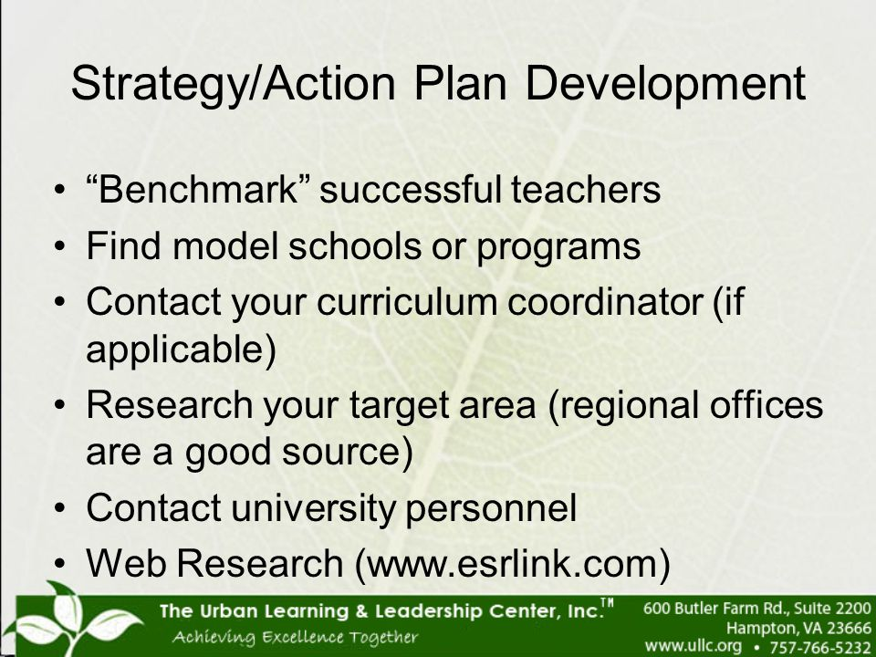 """Strategy/Action Plan Development """"Benchmark"""" successful teachers Find model schools or programs Contact your curriculum coordinator (if applicable) Re"""