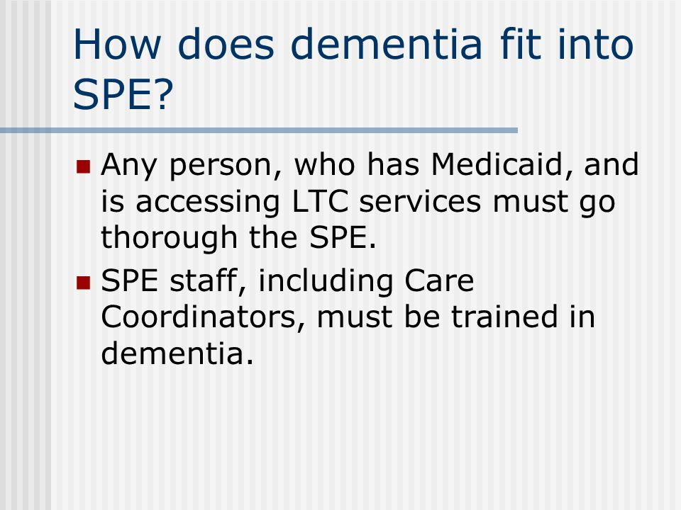 How does dementia fit into SPE.