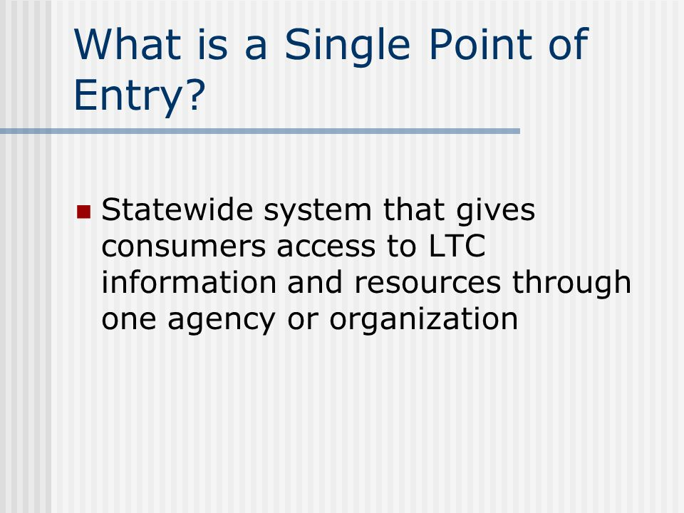 What is a Single Point of Entry.