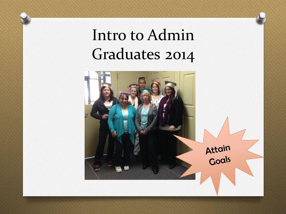 Intro to Admin Graduates 2014 Attain Goals