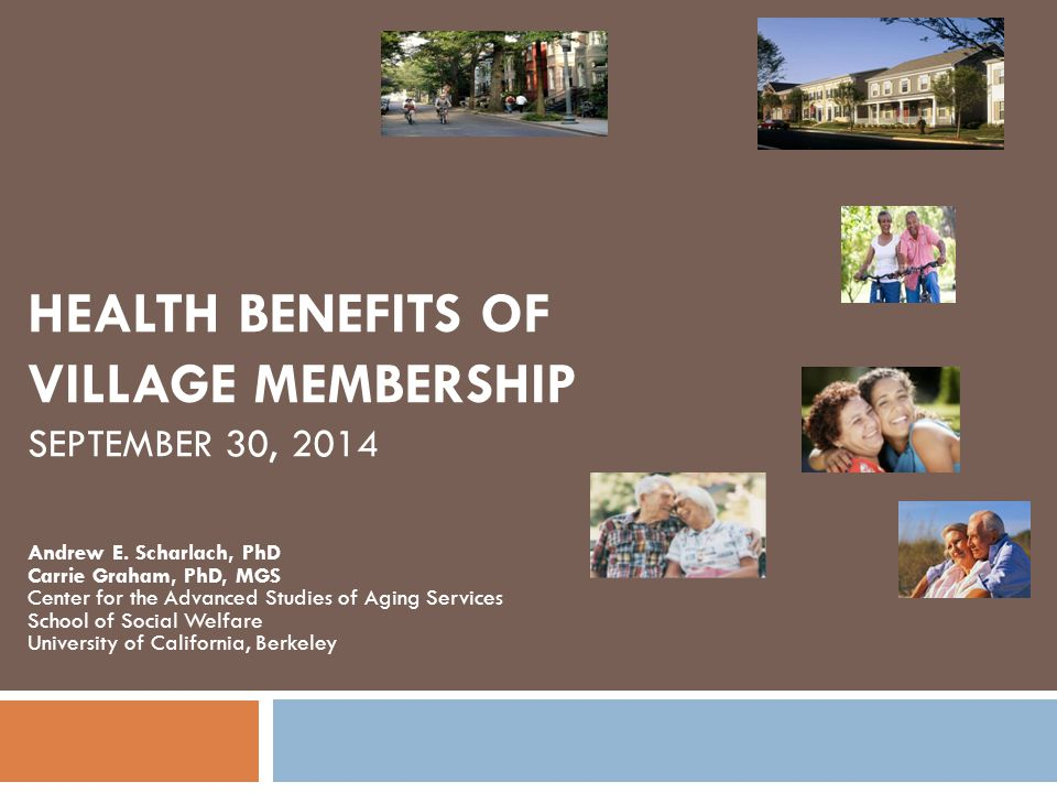 HEALTH BENEFITS OF VILLAGE MEMBERSHIP SEPTEMBER 30, 2014 Andrew E.