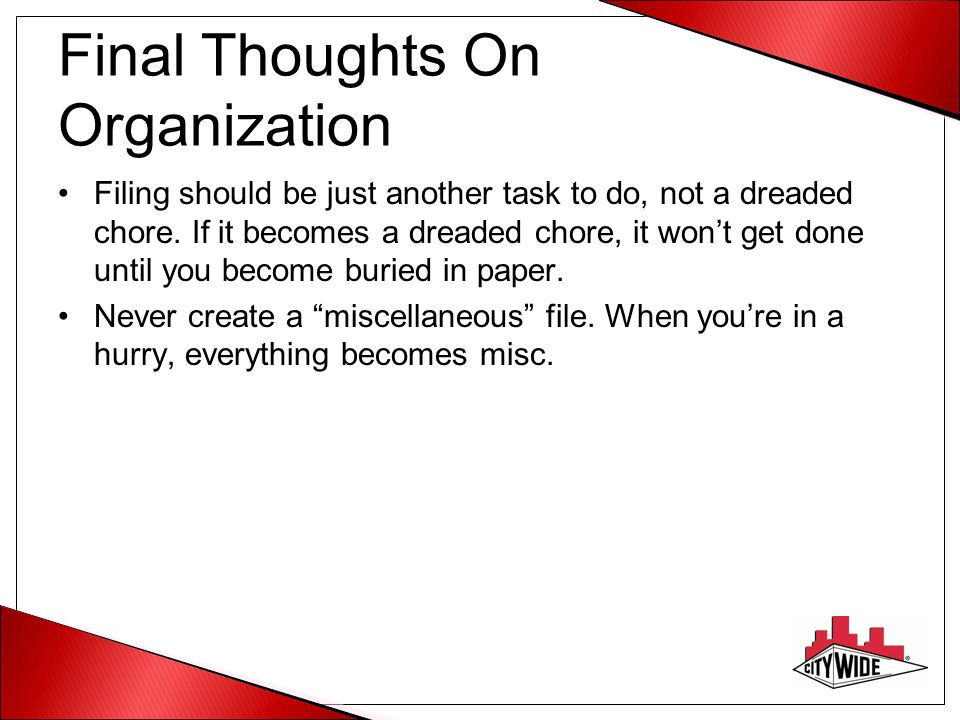 Final Thoughts On Organization Filing should be just another task to do, not a dreaded chore. If it becomes a dreaded chore, it won't get done until y