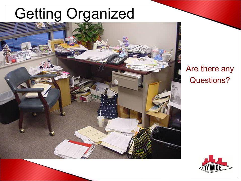 Getting Organized Are there any Questions?
