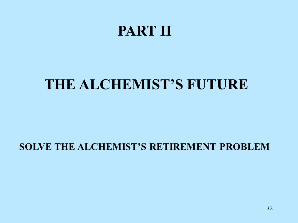 31 ALCHEMIST'S OUTCOME OF SAM MULTIPLIER-BASED WELFARE PROGRAM AFTER ∞ NUMBER OF ITERATIONS THE POOR HAVE BECOME ∞-TELY RICH
