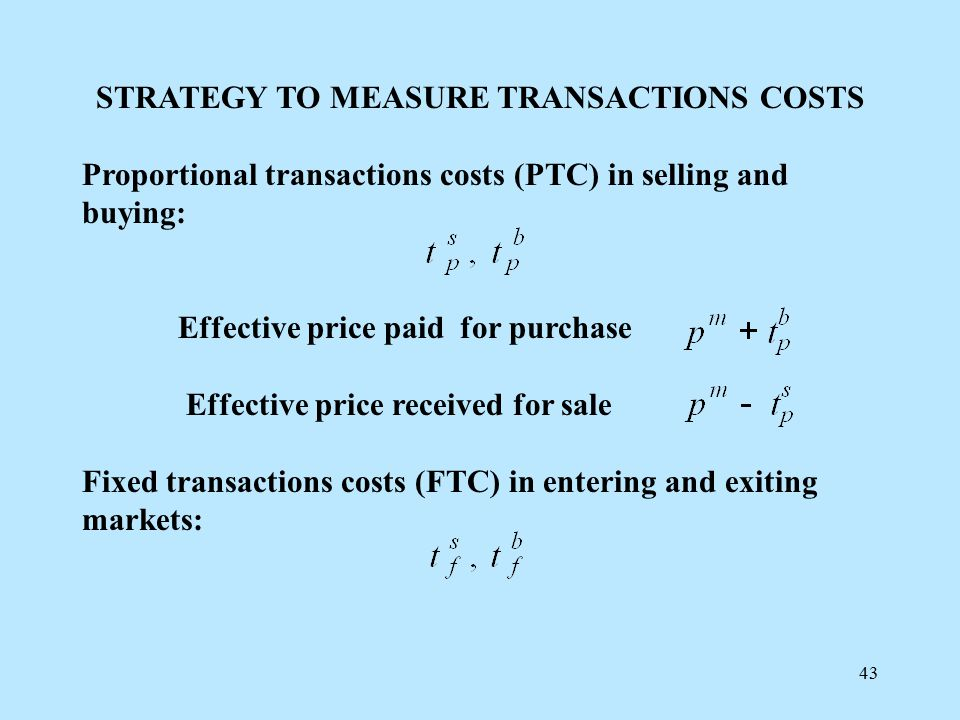 42 PROPOSITION: OBSERVE HOUSEHOLD BEHAVIOR AS PRODUCERS AND CONSUMERS UNDER TRANSACTIONS COSTS (TRANSACTION) INFER FROM THIS WHAT ARE THE UNDERLYING TRANSACTIONS COSTS (CONFIGURATION)
