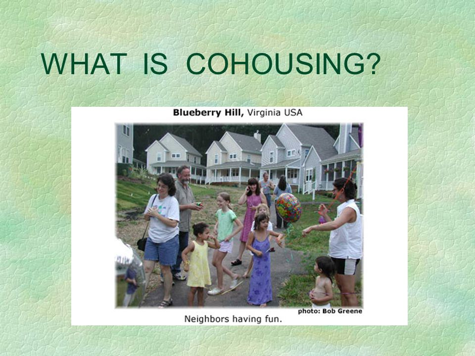 WHAT IS COHOUSING