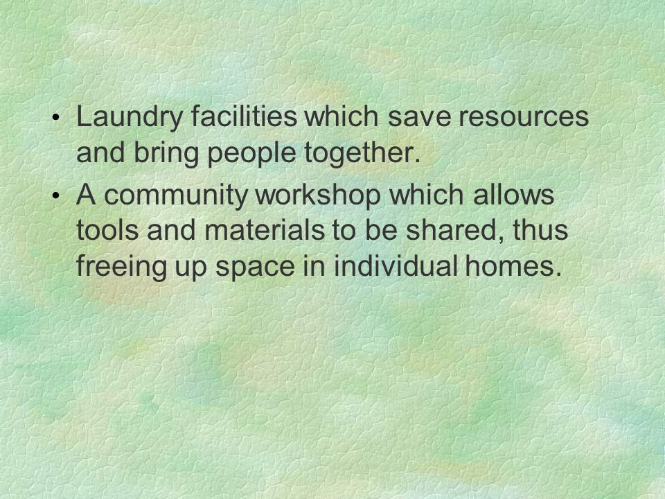 Laundry facilities which save resources and bring people together.