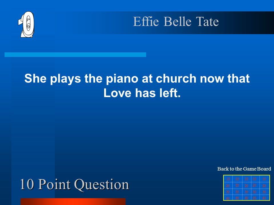10 Point Question She plays the piano at church now that Love has left.