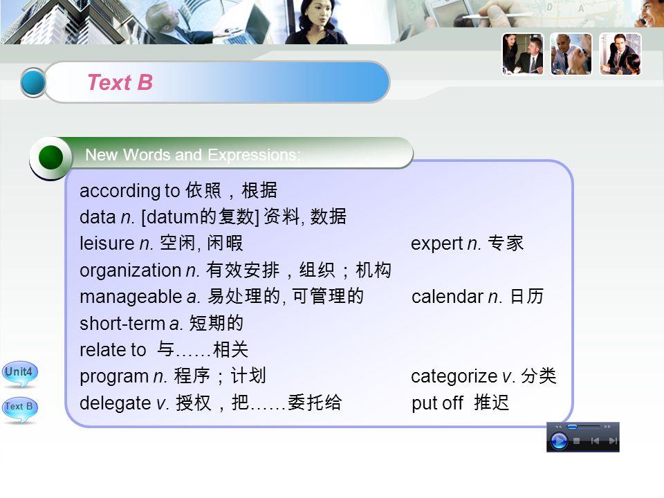 Text B according to 依照,根据 data n. [datum 的复数 ] 资料, 数据 leisure n.