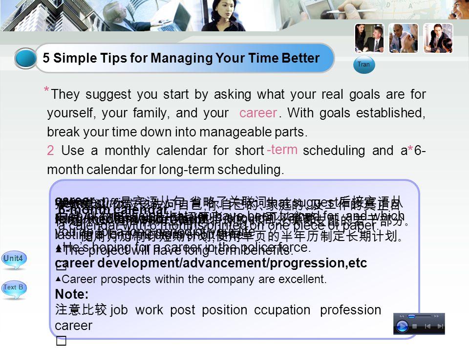 专家建议, 你应该先问自己, 你自己的、家庭的、及工作的真正目 标是什么。在目标确立后, 再将你的时间分成可支配的若干部分。 使用月历制订短期计划 ; 使用单页的半年历制定长期计划。 you start...