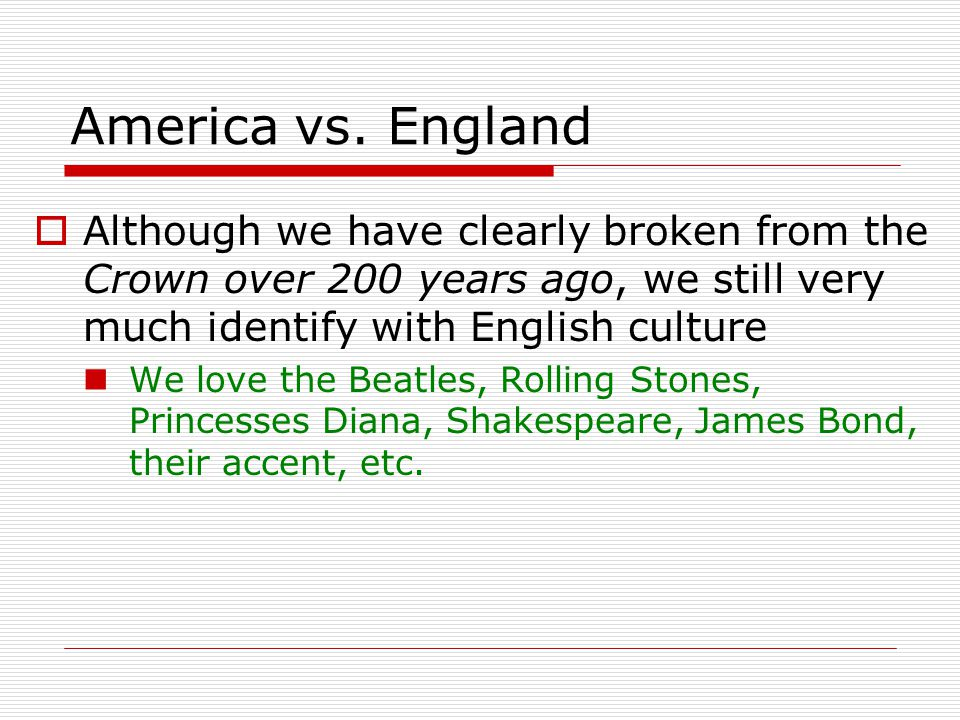 The Sharing of our Languages  Words that have died out in England but are still used in U.S.: gotten, fall (the season), bath and path (with a strong a ), sick (all illness), injured, mad (angry) progress, consignment, deck of cards, slim, mean (bad), trash, hog, glee, jeopardy, smolder, antagonize, mayhem, talented, magnetic, skillet chore, maximize, minimize, ragamuffin, homespun, I guess, maybe, quit, leaf through a book, frame up  Many of these, however, have found their way back into English via America.