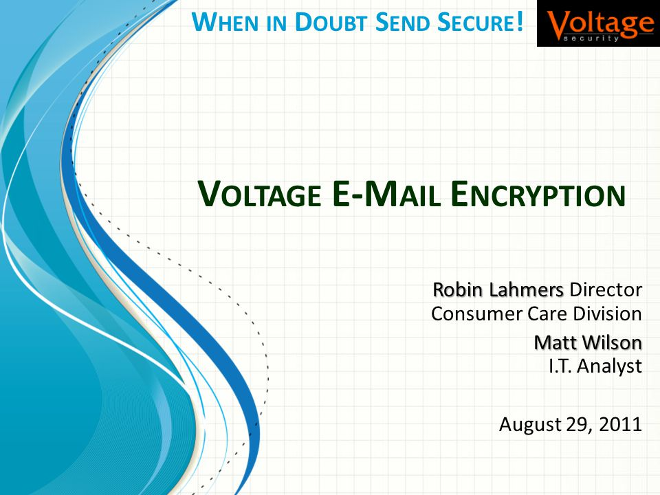 Voltage E-Mail Encryption PHI?HIPAA.Getting to know E-mail Encryption– PHI?HIPAA.