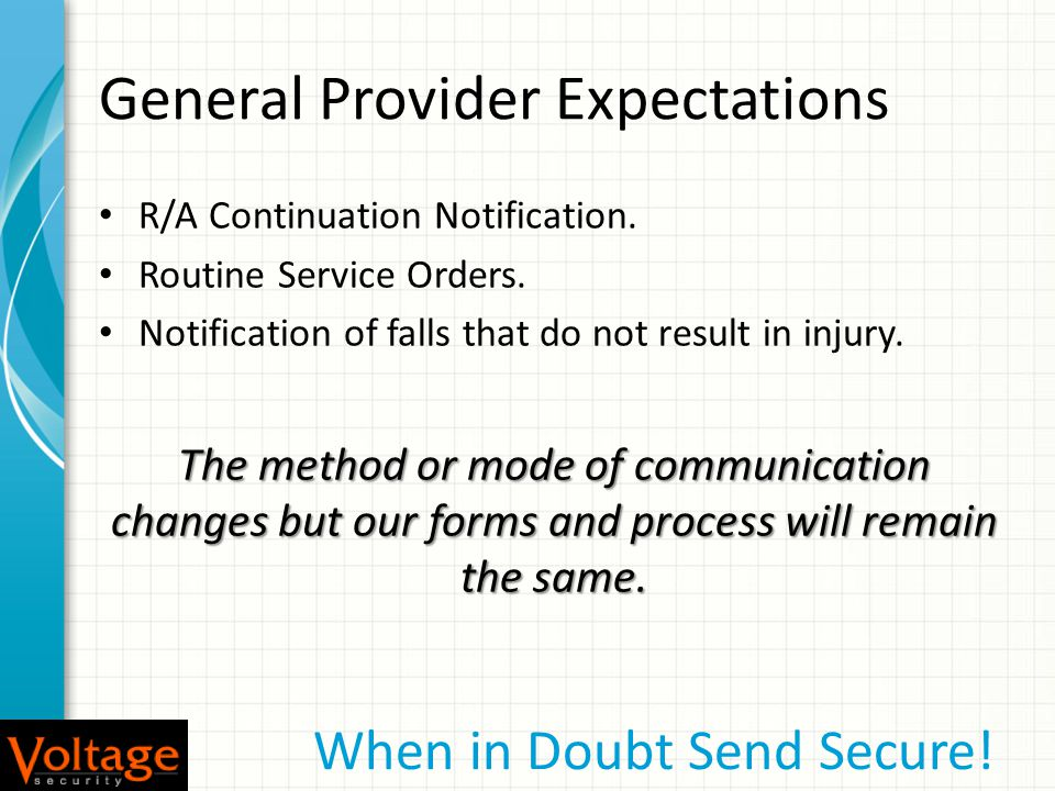 General Provider Expectations Sensitive Communications Sensitive Communications – Preferred method of communication is via telephone contact.