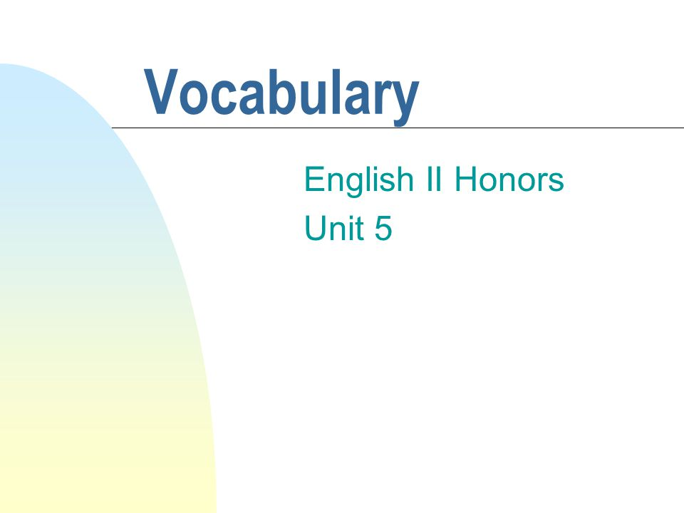 Vocabulary English II Honors Unit 5