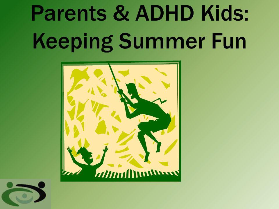 Parents & ADHD Kids: Keeping Summer Fun