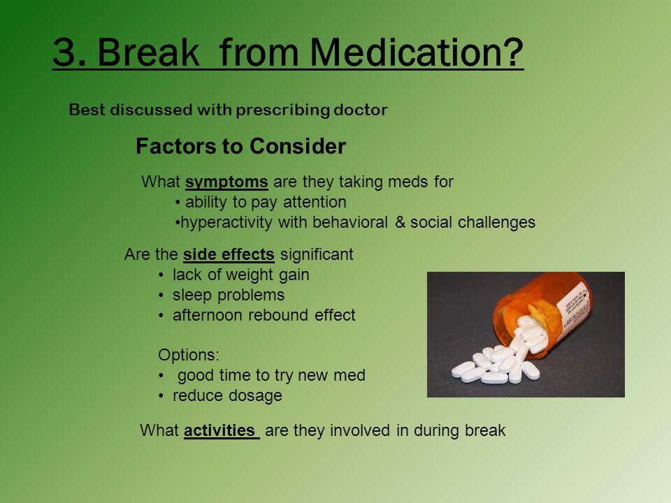 3. Break from Medication.