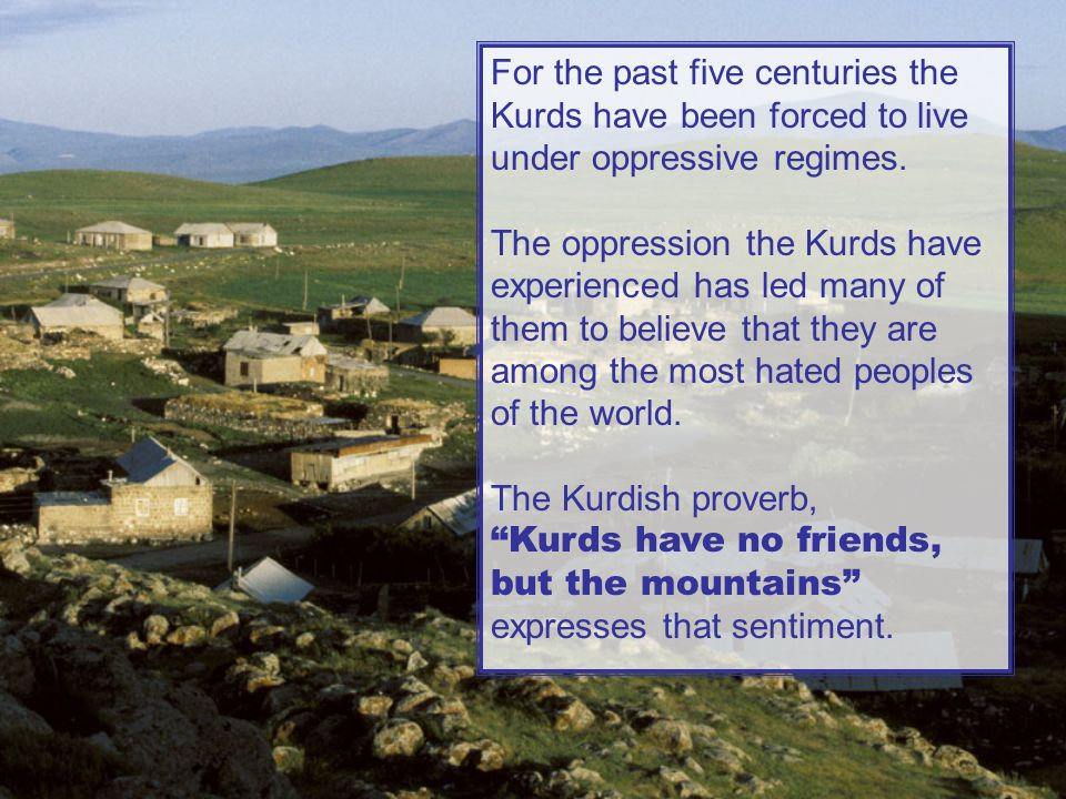 There are a handful of Kurdish believers.