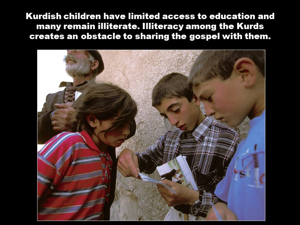 Kurdish children have limited access to education and many remain illiterate.