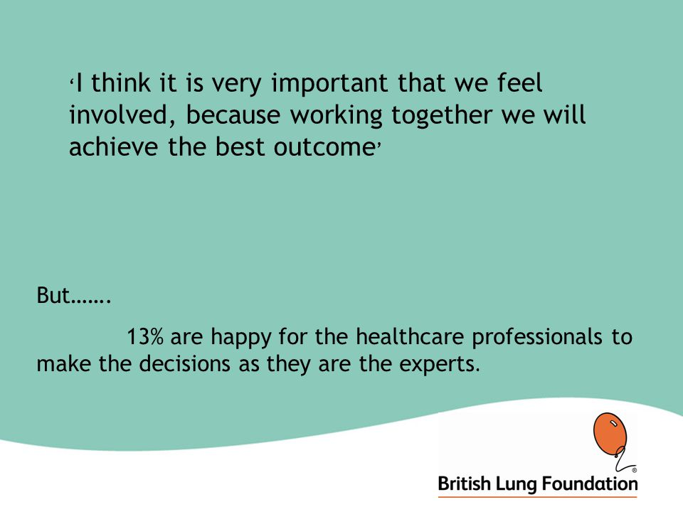 ' I think it is very important that we feel involved, because working together we will achieve the best outcome ' But…….