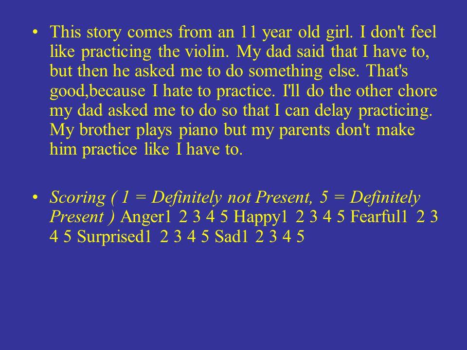 IDENTIFYING EMOTIONS - PART 1 - Scoring ( 1 = Definitely not Present, 5 = Definitely Present ) Anger1 2 3 4 5 Sadness1 2 3 4 5 Happiness1 2 3 4 5 Disg