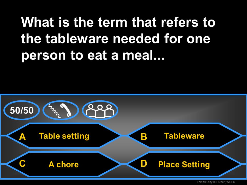 Template by Bill Arcuri, WCSD Plates What is the term referring to any item used for serving and eating food...
