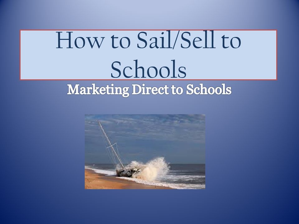 How to Sail/Sell to Schools