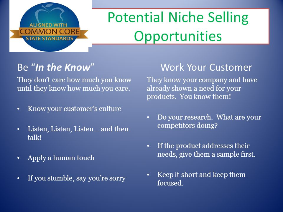 """Potential Niche Selling Opportunities Be """"In the Know"""" They don't care how much you know until they know how much you care. Know your customer's cultu"""