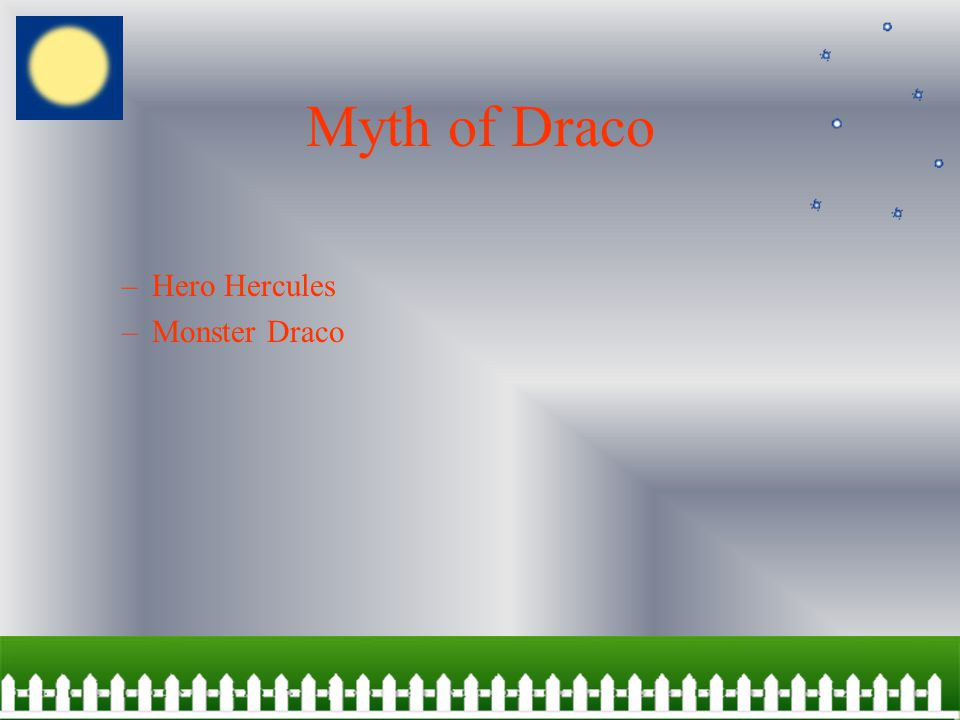 Story of Draco Story Draco was slayed by Hercules while Hercules was trying to steal some apples from the garden of Hesperide.