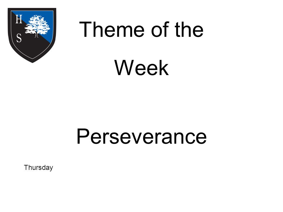 Theme of the Week Perseverance Thursday