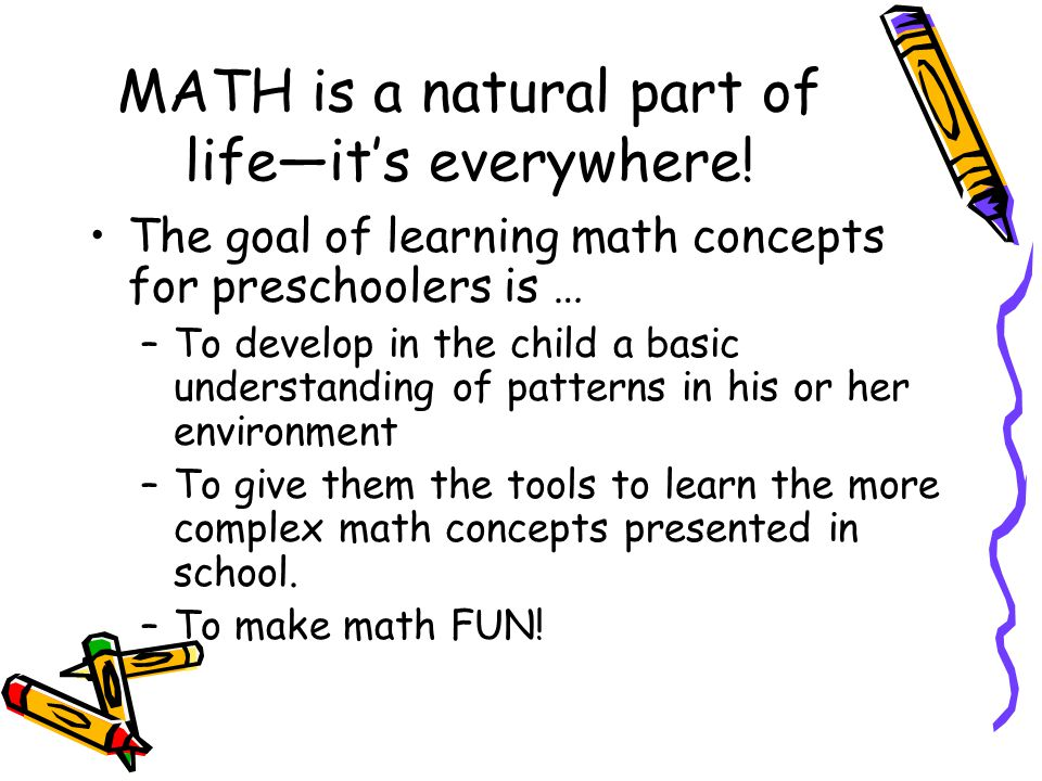 MATH is a natural part of life—it's everywhere.