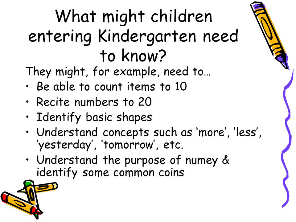 What might children entering Kindergarten need to know.