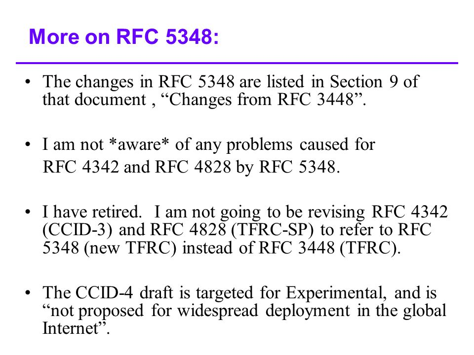 More on RFC 5348: The changes in RFC 5348 are listed in Section 9 of that document, Changes from RFC 3448 .