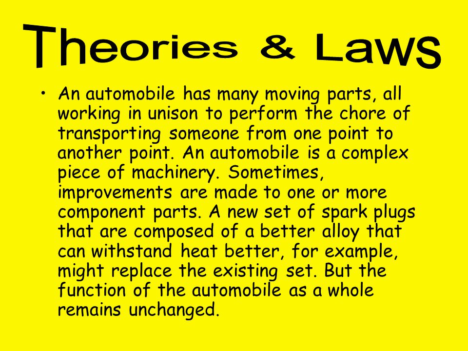 An automobile has many moving parts, all working in unison to perform the chore of transporting someone from one point to another point.