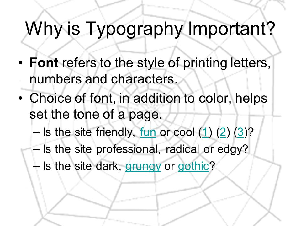Why is Typography Important. Font refers to the style of printing letters, numbers and characters.
