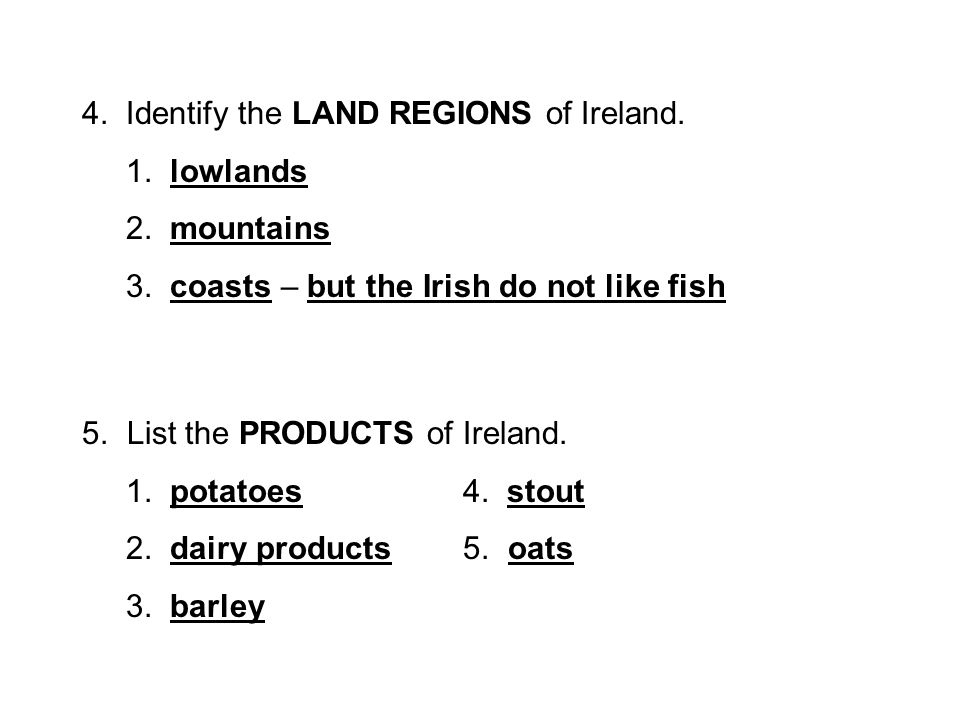 4. Identify the LAND REGIONS of Ireland. 1. lowlands 2.