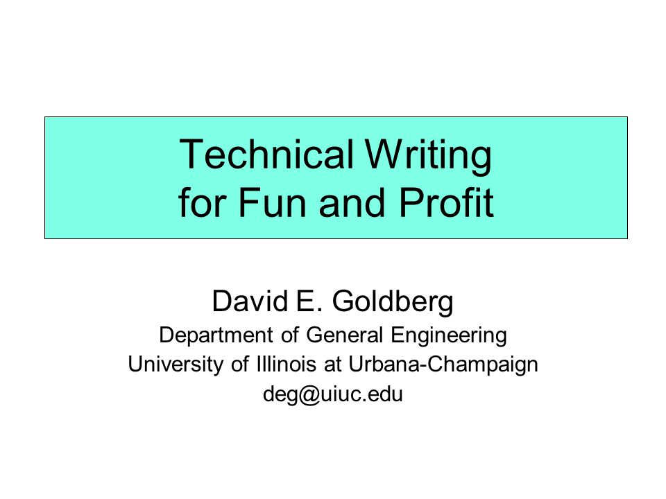 Technical Writing for Fun and Profit David E.