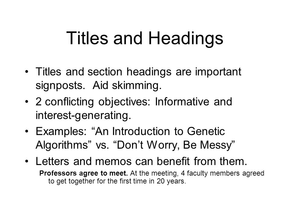 Titles and Headings Titles and section headings are important signposts.