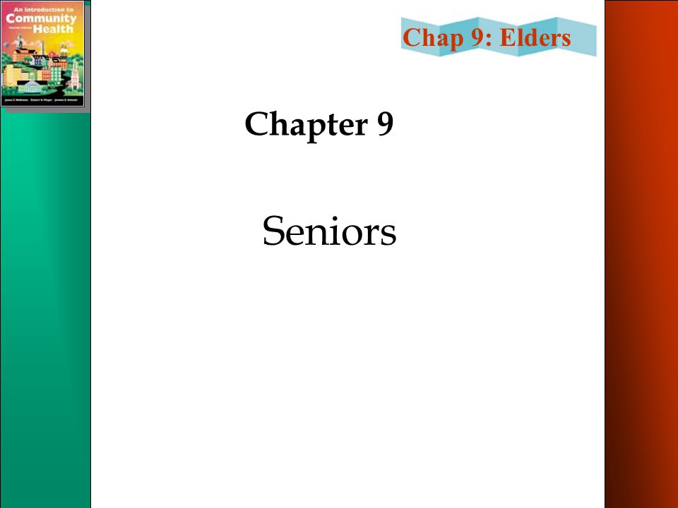 Chap 9: Elders Chapter 9 Seniors
