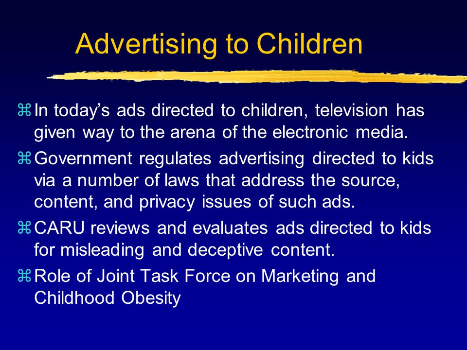 Advertising to Children zIn today's ads directed to children, television has given way to the arena of the electronic media.