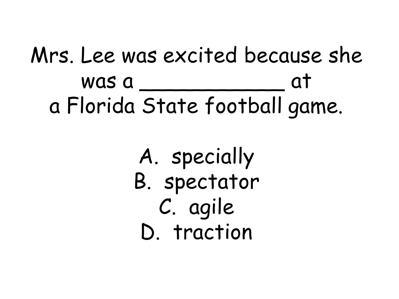 Mrs. Lee was excited because she was a ___________ at a Florida State football game.